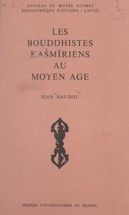 Jean Naudou - Les bouddhistes kaśmīriens au Moyen Âge.