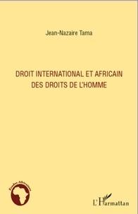 Jean-Nazaire Tama - Droit international et africain des droits de l'homme.