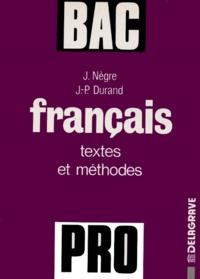 Jean Nègre et Jean-Paul Durand - Le français au baccalauréat professionnel - Textes & méthodes.
