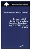 Jean-Népomucène Nkurikiyimfrikifura - Le gros bétail et la société rwandaise, évolution historique : des XIIe-XIVe siècles à 1958.