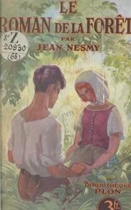 Jean Nesmy - Le roman de la forêt.