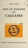 Jean Nicod et Pierre George - Pays et paysages du calcaire.