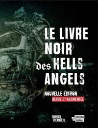 Jean-Nicolas Blanchet et Jean-François Cloutier - Le livre noir des Hells Angels.