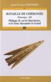 Jean-Nicolas Corvisier - Bataille de Chéronée - Printemps -338, Philippe II, roi de Macédoine, et le futur Alexandre le Grand.