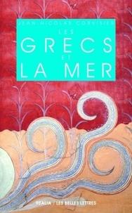 Jean-Nicolas Corvisier - Les Grecs et la mer.
