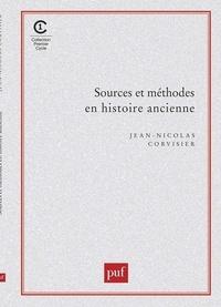 Jean-Nicolas Corvisier - Sources et méthodes en histoire ancienne.