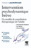 Jean-Nicolas Despland et Luc Michel - Intervention psychodynamique brève - Un modèle de consultation thérapeutique chez l'adulte.