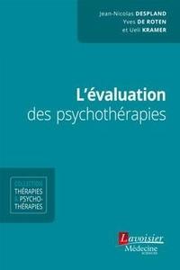 Jean-Nicolas Despland et Yves de Roten - L'évaluation des psychothérapies.