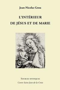 Jean-Nicolas Grou - L'Intérieur de Jésus et de Marie.