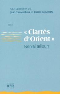 Jean-Nicolas Illouz et Claude Mouchard - Clartés d'Orient - Nerval ailleurs.