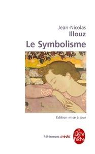 Jean-Nicolas Illouz - Le Symbolisme - Inédit.
