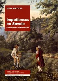 Jean Nicolas - Impatiences en Savoie à la veille de la Révolution.