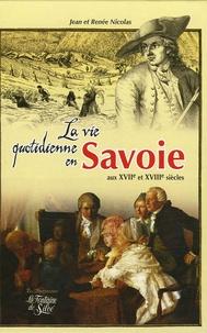 Jean Nicolas et Renée Nicolas - La vie quotidienne en Savoie au XVIIe et XVIIIe siècles.