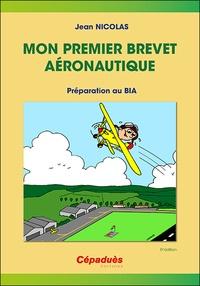 Jean Nicolas - Mon premier brevet aéronautique - Préparation au BIA.