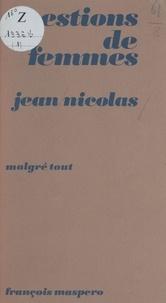 Jean Nicolas - Questions de femmes.
