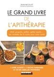Jean Nicolay et Alix Lefief-Delcourt - Le grand livre de l'apithérapie.
