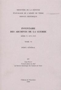 Jean Nicot - Inventaire des archives de la Guerre, série N (1872-1919). - Tome 6, Index général.