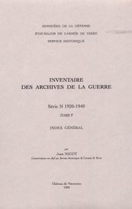 Jean Nicot - Inventaire des archives de la Guerre: série N (1920-1940). - Tome 5, Index général.