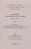 Jean Nicot - Inventaire des archives de la guerre: série N (1920-1940). - Tome 1, Conseil supérieur de la guerre, Conseil supérieur de la défense nationale, Cabinet du ministre de la guerre.