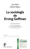 Jean Nizet et Natalie Rigaux - La sociologie de Erving Goffman.