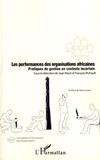 Jean Nizet et François Pichault - Les performances des organisations africaines - Pratiques de gestion en contexte incertain.