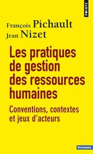 Jean Nizet et François Pichault - Les pratiques de gestion des ressources humaines - Conventions, contextes et jeux d'acteurs.