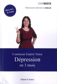 Jean Nkouta - Comment guerir votre dépression en 3 mois.