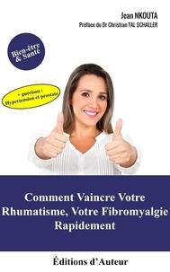 Jean Nkouta - Comment Vaincre Votre Rhumatisme, Votre Fibromyalgie Rapidement.