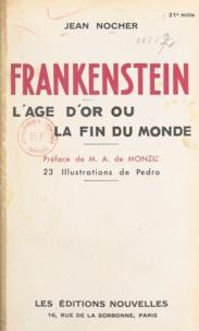 Jean Nocher et  Pedro - Frankenstein - L'âge d'or ou la fin du monde.