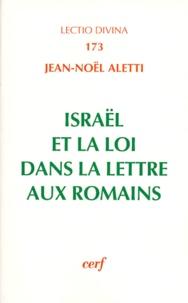 Jean-Noël Aletti - Israel et la Loi dans La lettre aux Romains.