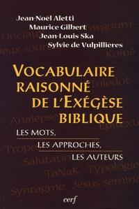 Jean-Noël Aletti - Vocabulaire raisonné de l'exégèse biblique - Les mots, les approches, les auteurs.