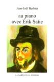 Jean-Noël Barbier - Au piano avec Erik Satie.