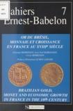 Jean-Noël Barrandon et  CNRS - Or du Brésil, monnaie et croissance en France au XVIIIe siècle.