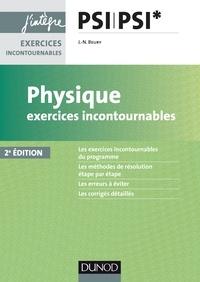Jean-Noël Beury - Physique Exercices incontournables PSI - 2e éd..