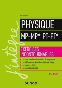 Jean-Noël Beury - Physique MP-MP* PT-PT* - 4e éd. - Exercices incontournables.