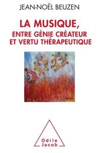 Jean-Noël Beuzen - La musique, entre génie créateur et vertu thérapeutique.