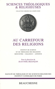 Jean-Noël Bezançon - Au carrefour des religions - Rencontre, dialogue, annonce.