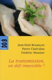 Jean-Noël Bezançon et Pierre Chalvidan - La transmission, un défi impossible ?.
