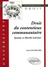 Jean-Noël Billard - Droit du contentieux communautaire - Système et Marché intérieur.