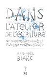 Jean-Noël Blanc - Dans l'atelier de l'écriture - On n'apprend pas à nager par correspondance.
