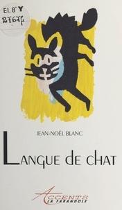 Jean-Noël Blanc - Langue de chat.