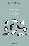 Jean-Noël Blanc et Jean-noël Blanc - Mes vies de chats.