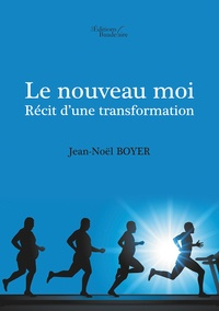 Le nouveau moi- Récit d'une transformation - Jean-Noël Boyer |