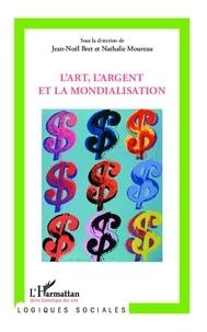 Jean-Noël Bret et Nathalie Moureau - L'art, l'argent et la mondialisation.