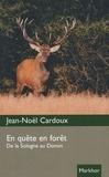 Jean-Noël Cardoux - En quête en forêt - De la Sologne au Donon.