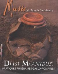 Jean-Noël Casorio - D(is) m(anibus) Pratiques funéraires gallo-romaines.
