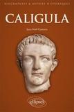 Jean-Noël Castorio - Caligula - Au coeur de l'imaginaire tyrannique.