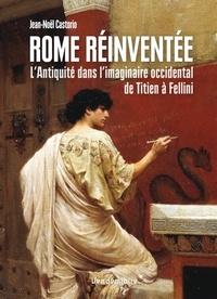 Rome réinventée - LAntiquité dans limaginaire occidental, de Titien à Fellini.pdf