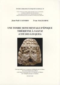 Jean-Noël Castorio et Yvan Maligorne - Une tombe monumentale d'époque tibérienne à Nasium (cité des Leuques).