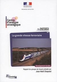 Jean-Noël Chapulut - La grande vitesse ferroviaire.